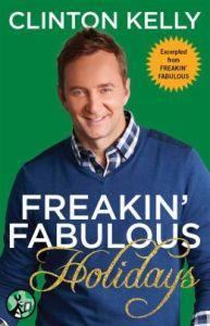 Freakin' Fabulous Holidays by Clinton Kelly