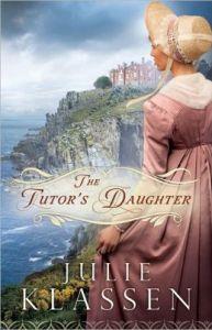 The Tutor's Daughter by Julie Klassen