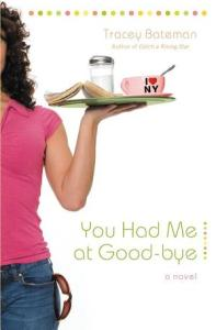 You Had Me at Good-bye: A Novel Tracey Bateman