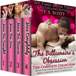 The Billionaire's Obsession: The Complete Collection Boxed Set (Mine For Tonight, Mine For Now, Mine Forever, Mine Completely)