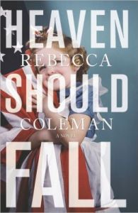 Heaven Should Fall by Rebecca Coleman