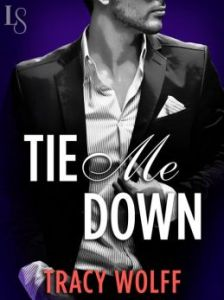 Tie Me Down: A Loveswept Contemporary Erotic Romance by Tracy Wolff