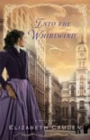 Into the Whirlwind by Elizabeth Camden