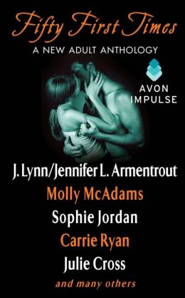 Fifty First Times: A New Adult Anthology by Julie Cross