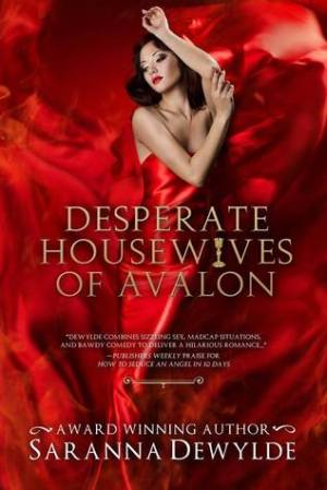 Desperate Housewives of Avalon by Saranna DeWylde