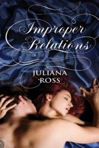 Improper Relations by Juliana Ross