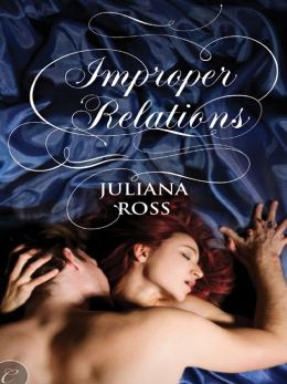 Improper Relations by Juliana Ross