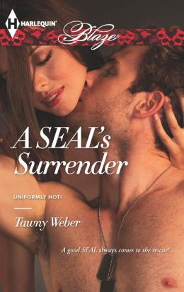 A SEAL's Surrender (Uniformly Hot!)  by Tawny Weber