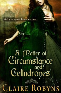 A Matter of Circumstance and Celludrones (Dark Matters 1) by Claire Robyns