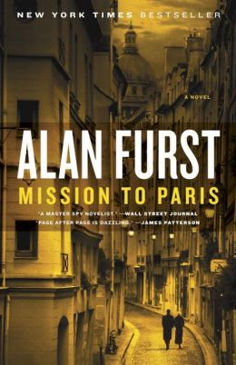 Mission to Paris: A Novel by Alan Furst