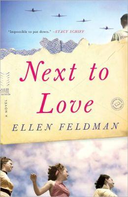 Next to Love: A Novel by Ellen Feldman