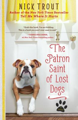 The Patron Saint of Lost Dogs: A Novel by nick trout