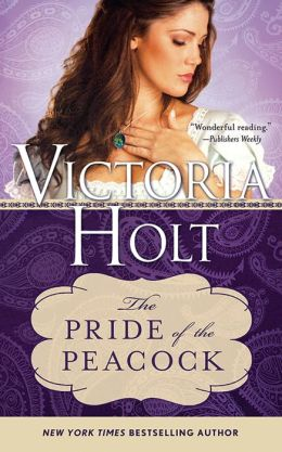 The Pride of the Peacock by Victoria Holt