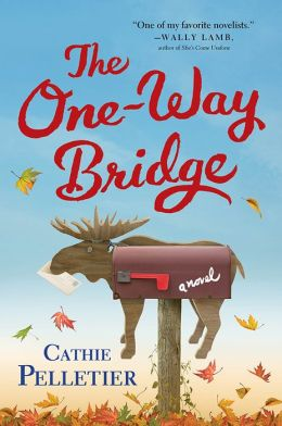 One-Way Bridge: A Novel  by Cathie Pelletier