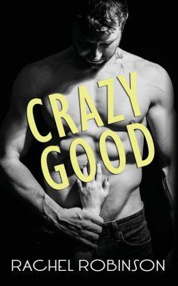 Crazy Good by Rachel Robinson