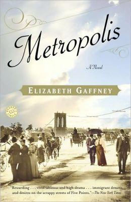 Metropolis: A Novel by Elizabeth Gaffney