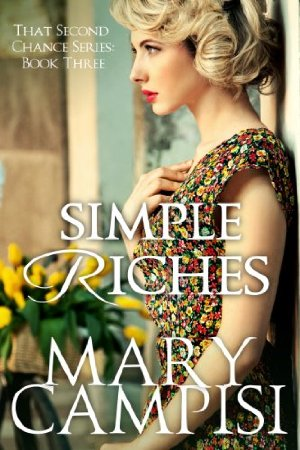 Simple Riches: That Second Chance, Book 3  by Mary Campisi