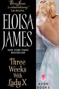 Three Weeks With Lady X by Eloisa James