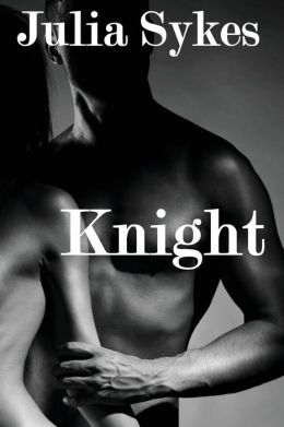 Knight (An Impossible Novel)  by Julia Sykes