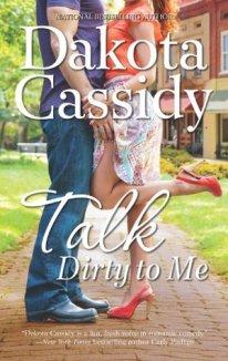 Talk Dirty To Me by Dakota Cassidy