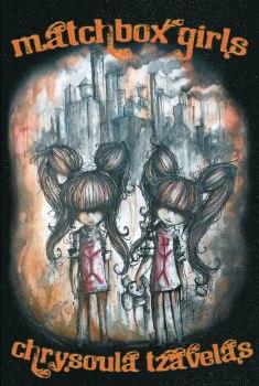 Matchbox Girls by Chrysoula Tzavelas