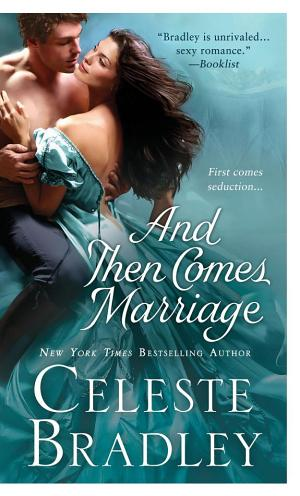And Then Comes Marriage Celeste Bradley