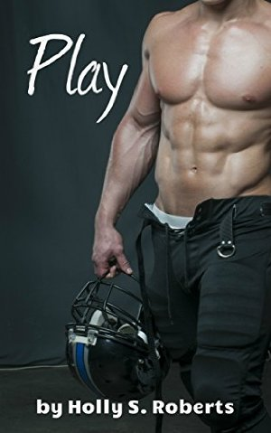 Play (Completion Series)  by Holly S. Roberts