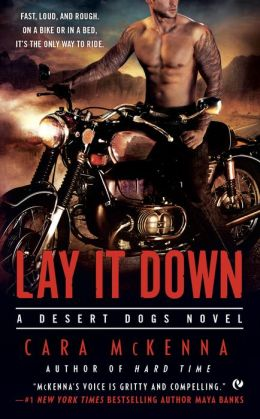 Lay It Down: A Desert Dogs Novel by Cara McKenna