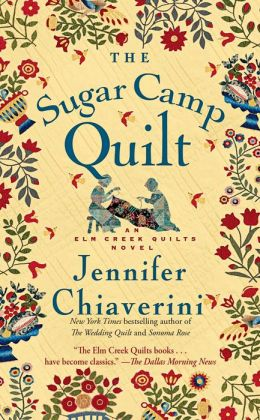 The Sugar Camp Quilt (Elm Creek Quilts Series #7)by Jennifer Chiaverini