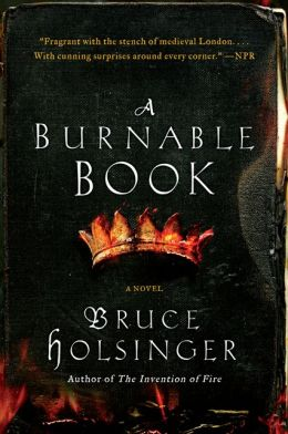 A Burnable Book: A Novel by Bruce Holsinger