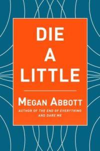 Die a Little by Megan Abbott.