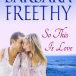 So This Is Love (Callaways #2) by Barbara Freethy.