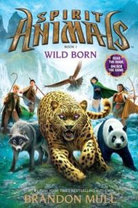 Spirit Animals: Book 1: Wild Born by Brandon Mull