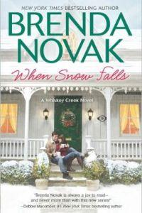 When Snow Falls by Brenda Novak.