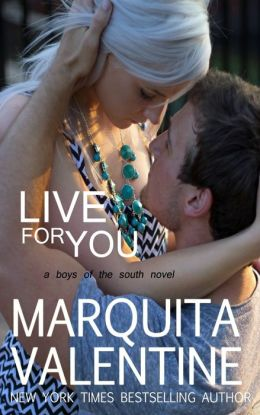 Live For You: Boys of the South  by Marquita Valentine
