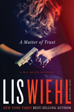 A Matter of Trust (Mia Quinn Series #1) by Lis Wiehl