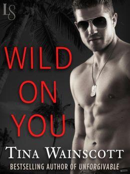 Wild on You: A Justiss Alliance Novel by Tina Wainscott