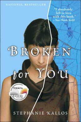Broken for You by Stephanie Kallo