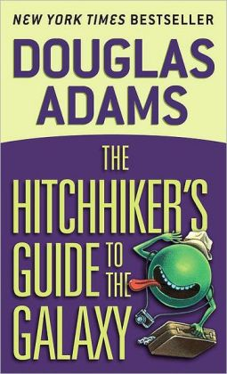 The Hitchhiker's Guide to the Galaxy (Hitchhiker's Guide Series #1) by Douglas Adams