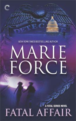 Fatal Affair (Fatal Series #1) by Marie Force