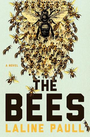 The Bees: A Novel Laline Paull