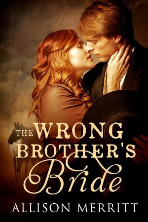 The Wrong Brother's Bride Allison Merritt