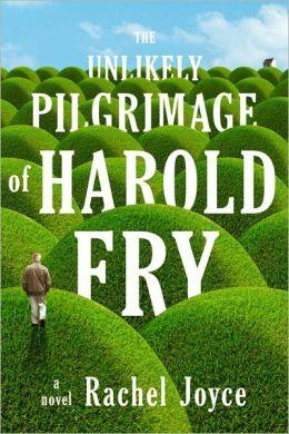 The Unlikely Pilgrimage of Harold Fry by Rachel Joyce