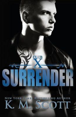 Surrender (Club X #2) by K.M. Scott