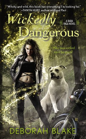 Wickedly Dangerous (Baba Yaga #1) by Deborah Blake