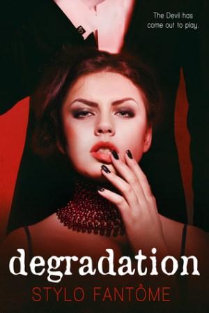 Degradation (The Kane Trilogy #1) by Stylo Fantome