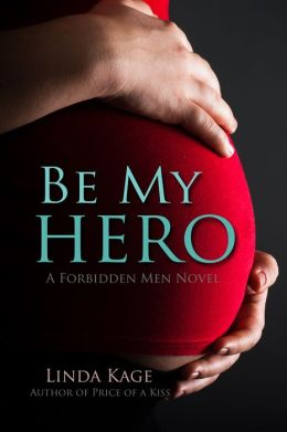 Be My Hero Forbidden Men, no. 3 Linda Kage View More by This Author