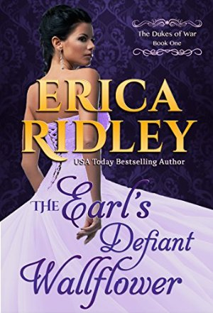 The Earl's Defiant Wallflower (Dukes of War Book 1)  by Erica Ridley