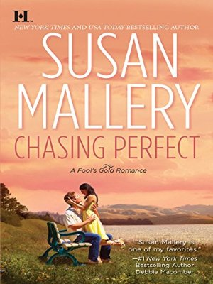 Chasing Perfect (Fool's Gold Book 1)  by Susan Mallery