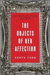 The Objects of Her Affection by Sonya Cobb